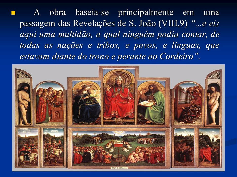 A obra baseia-se principalmente em uma passagem das Revelações de S. João (VIII,9)...e eis aqui uma multidão, a qual ninguém podia contar, de todas as
