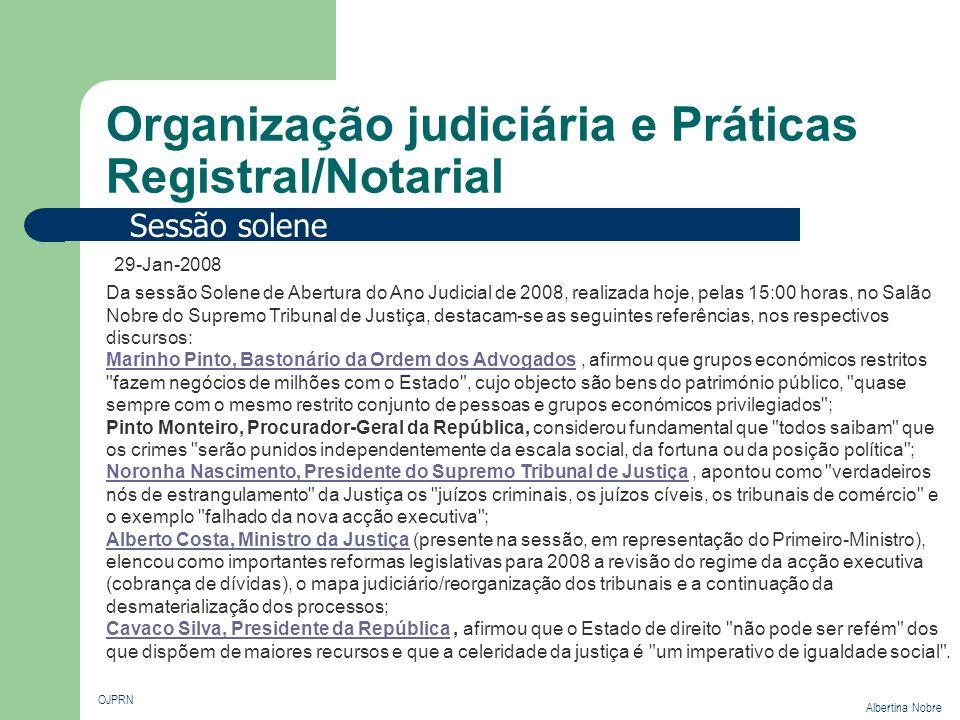 Organização judiciária e Práticas Registral/Notarial OJPRN Albertina Nobre Competência Em razão do território Tribunais da Relação Distrito Judicial Tribunais de 1ª Instância Comarca Supremo Tribunal de Justiça Em todo o território