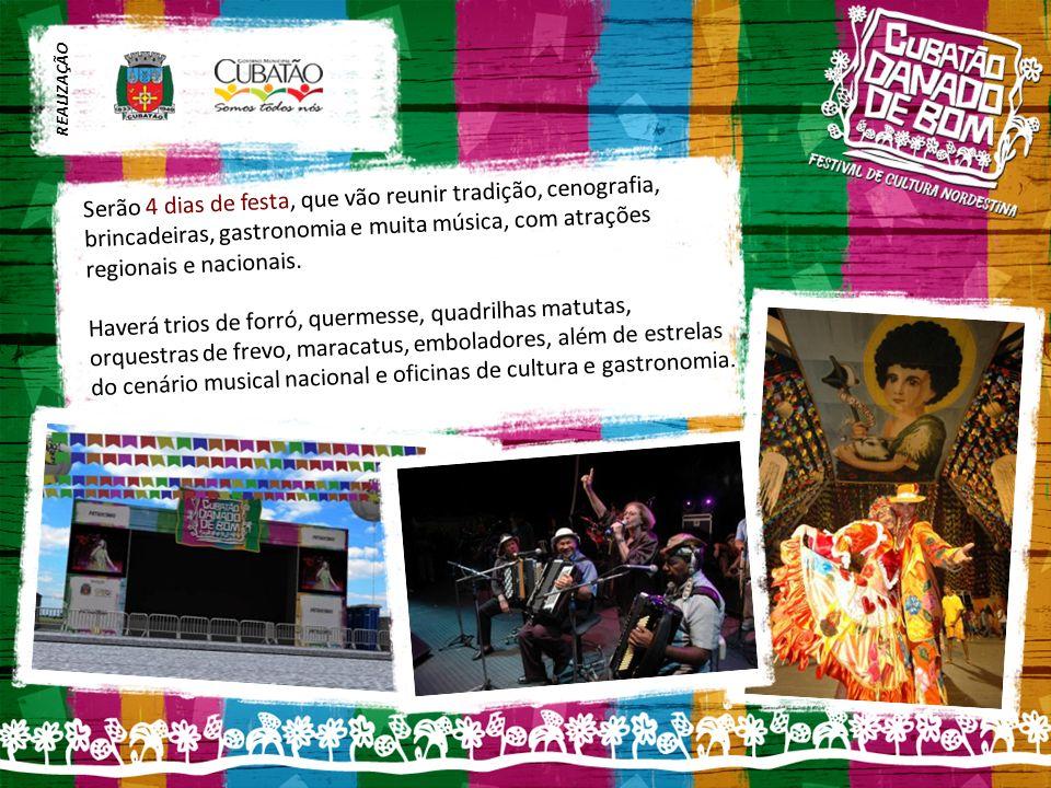Serão 4 dias de festa, que vão reunir tradição, cenografia, brincadeiras, gastronomia e muita música, com atrações regionais e nacionais.