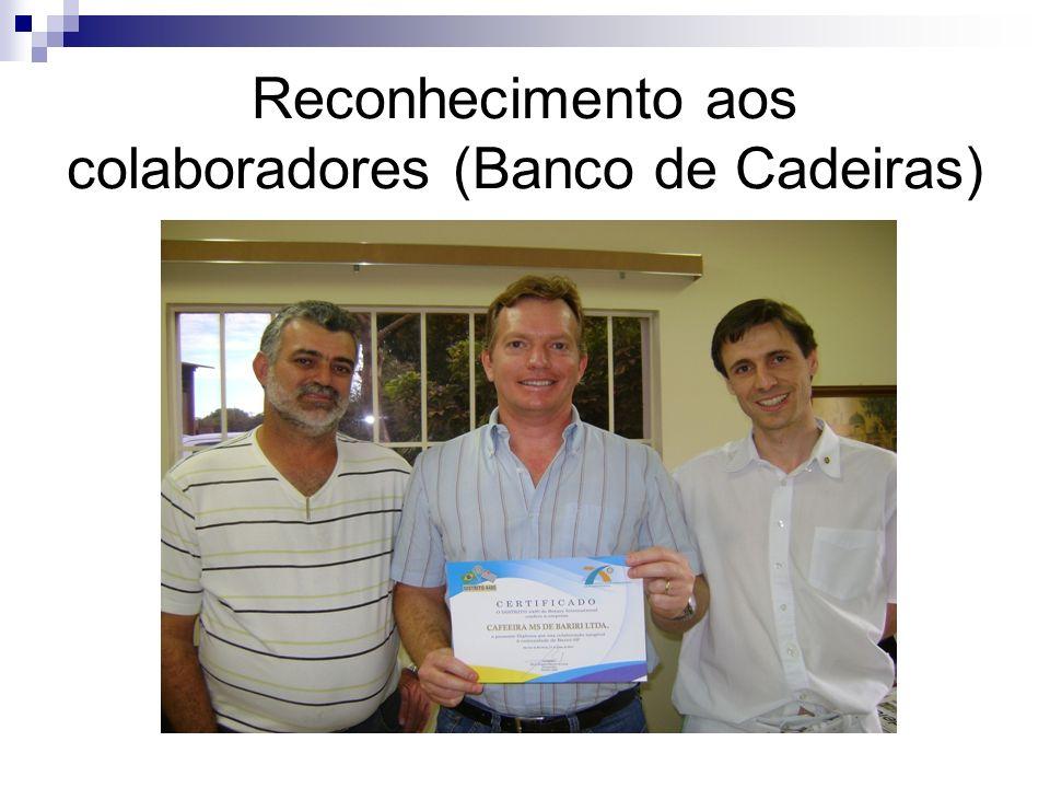 Reconhecimento aos colaboradores (Banco de Cadeiras)