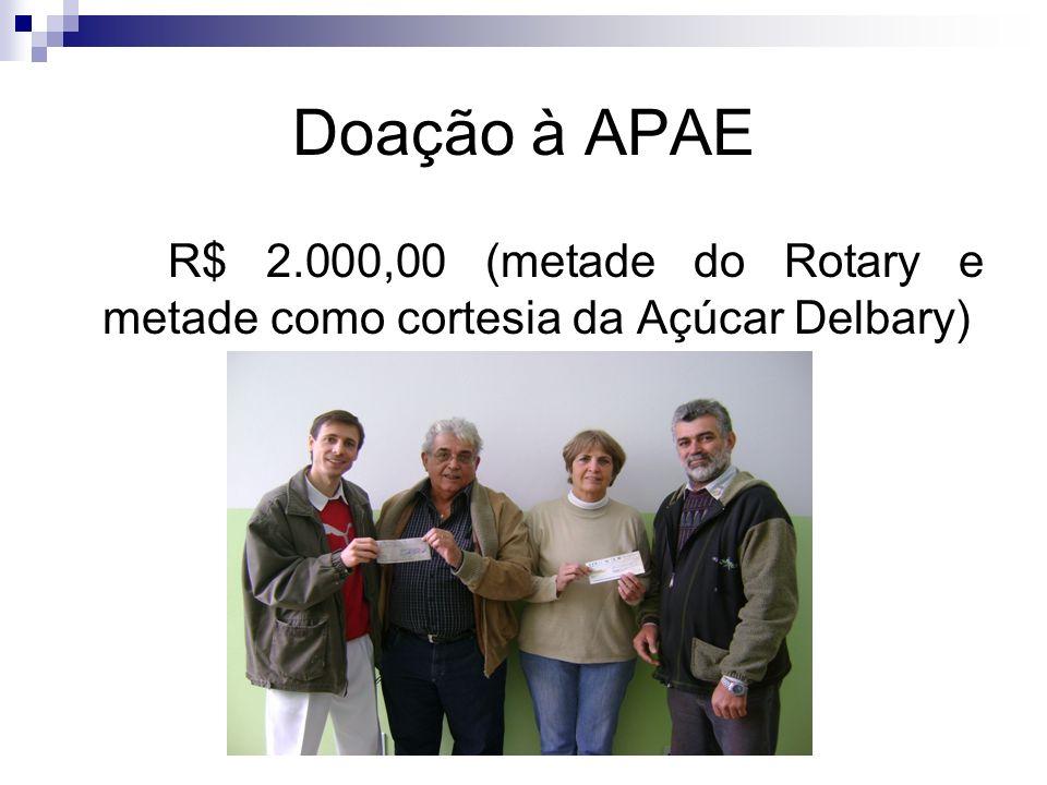 Doação à APAE R$ 2.000,00 (metade do Rotary e metade como cortesia da Açúcar Delbary)