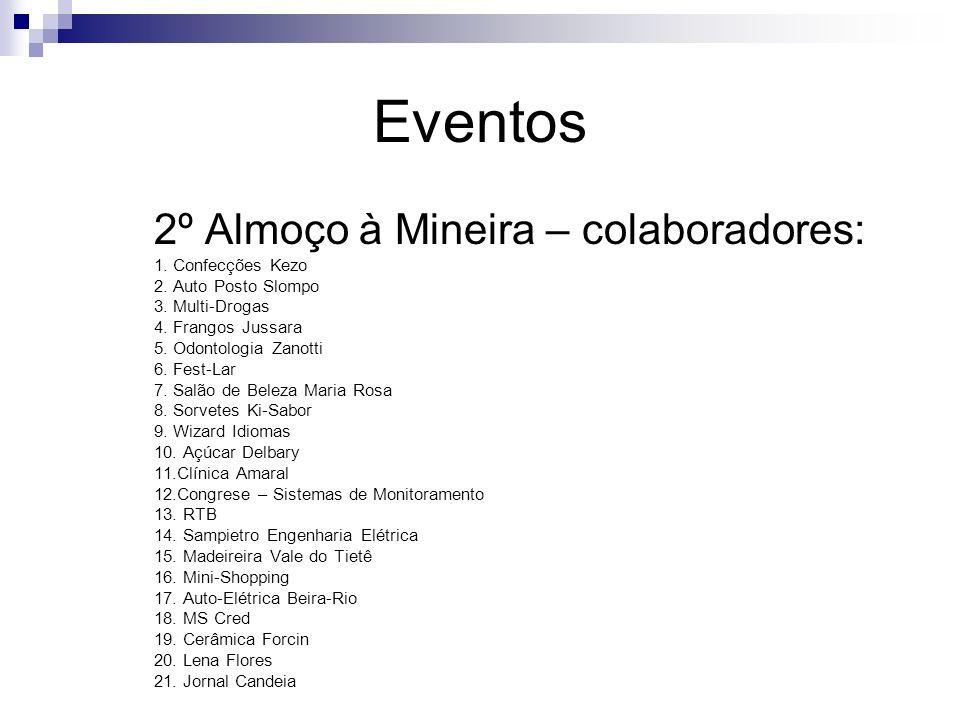 2º Almoço à Mineira – colaboradores: 1. Confecções Kezo 2. Auto Posto Slompo 3. Multi-Drogas 4. Frangos Jussara 5. Odontologia Zanotti 6. Fest-Lar 7.