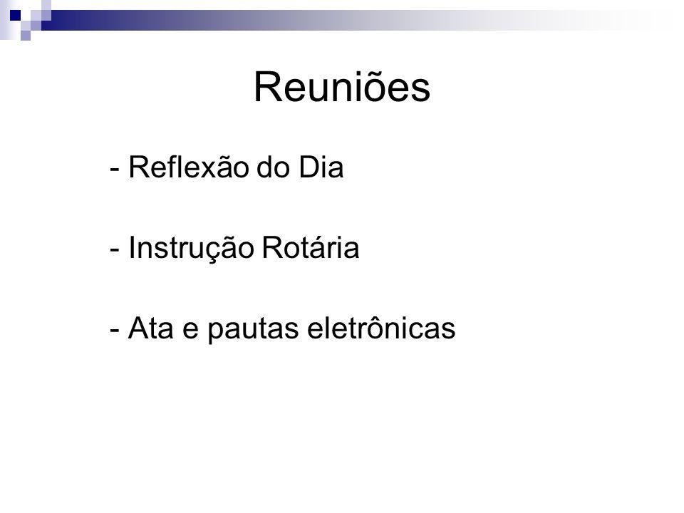 Reuniões - Reflexão do Dia - Instrução Rotária - Ata e pautas eletrônicas
