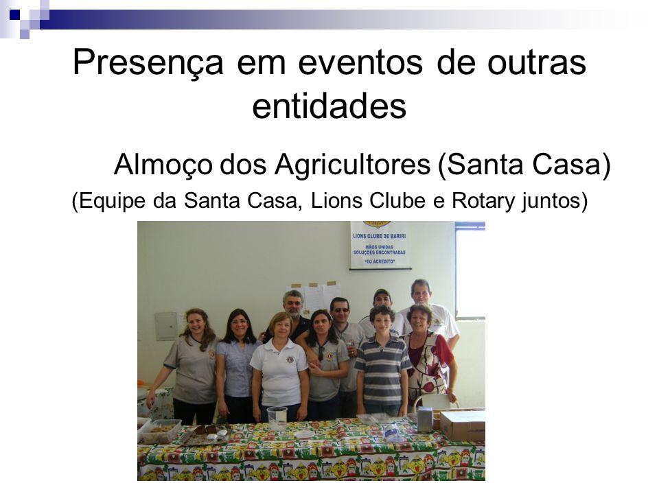 Presença em eventos de outras entidades Almoço dos Agricultores (Santa Casa) (Equipe da Santa Casa, Lions Clube e Rotary juntos)