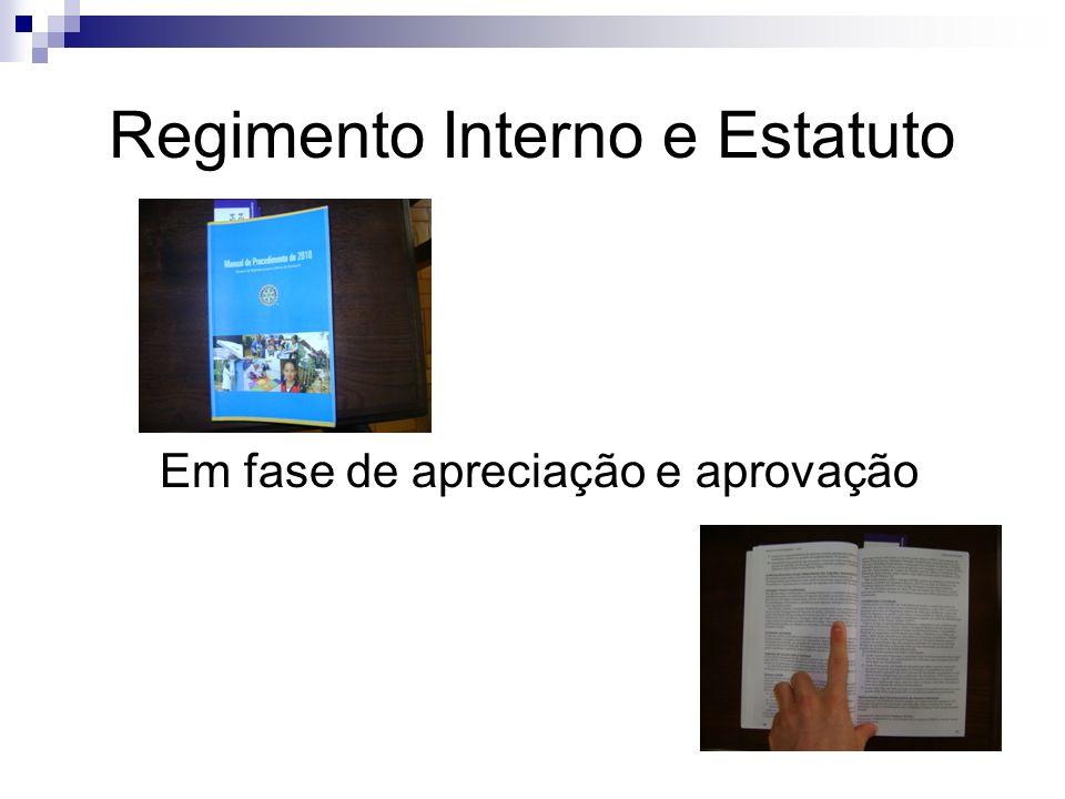 Regimento Interno e Estatuto Em fase de apreciação e aprovação