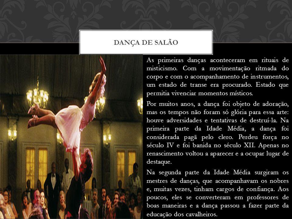 As primeiras danças aconteceram em rituais de misticismo.