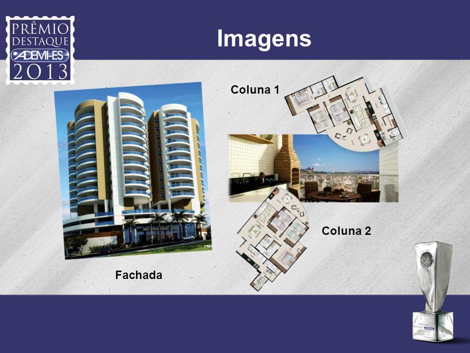 Imagens Coluna 2 Coluna 1 Fachada