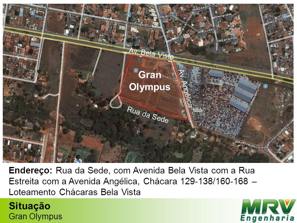 Av. Bela Vista Gran Olympus Situação Gran Olympus Rua da Sede Av. Angélica Endereço: Rua da Sede, com Avenida Bela Vista com a Rua Estreita com a Aven