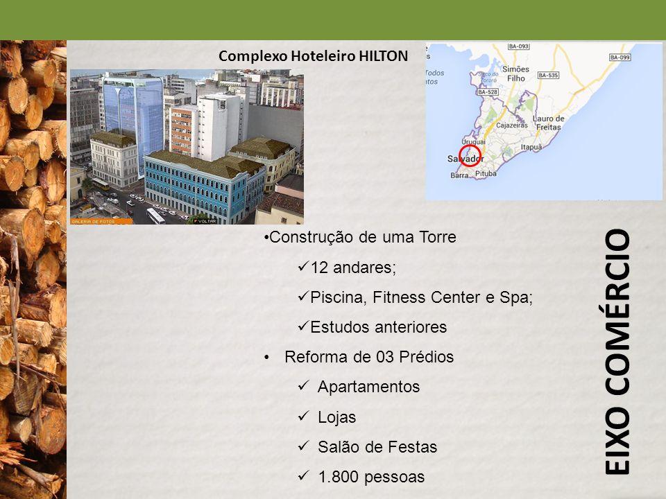 EIXO COMÉRCIO Complexo Hoteleiro HILTON Construção de uma Torre 12 andares; Piscina, Fitness Center e Spa; Estudos anteriores Reforma de 03 Prédios Ap