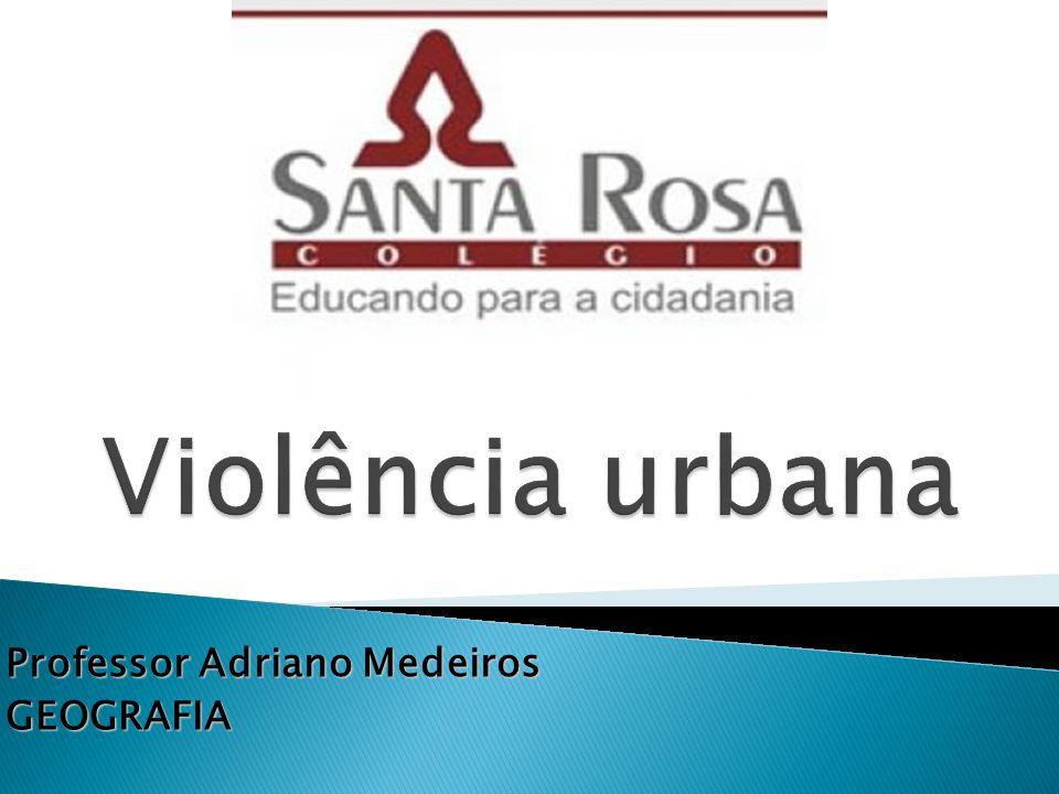Violência nas Grandes Cidades.