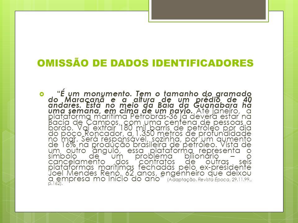 OMISSÃO DE DADOS IDENTIFICADORES É um monumento.