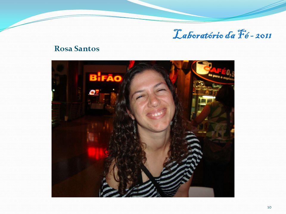 Laboratório da Fé - 2011 10 Rosa Santos