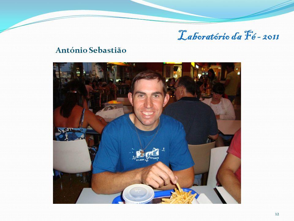 Laboratório da Fé - 2011 12 António Sebastião