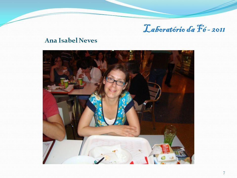Laboratório da Fé - 2011 7 Ana Isabel Neves