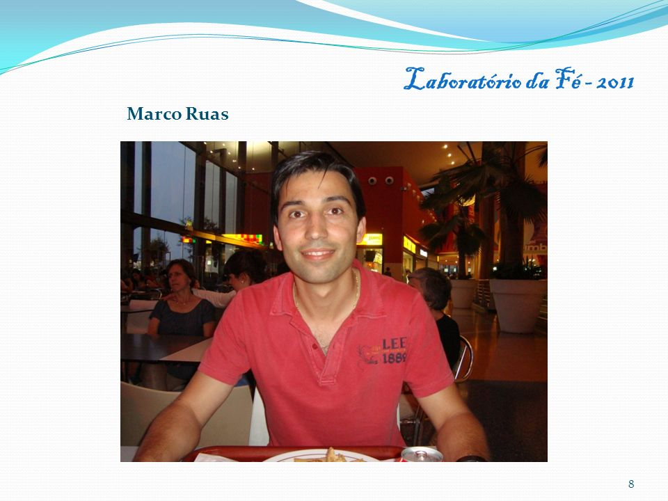 Laboratório da Fé - 2011 8 Marco Ruas