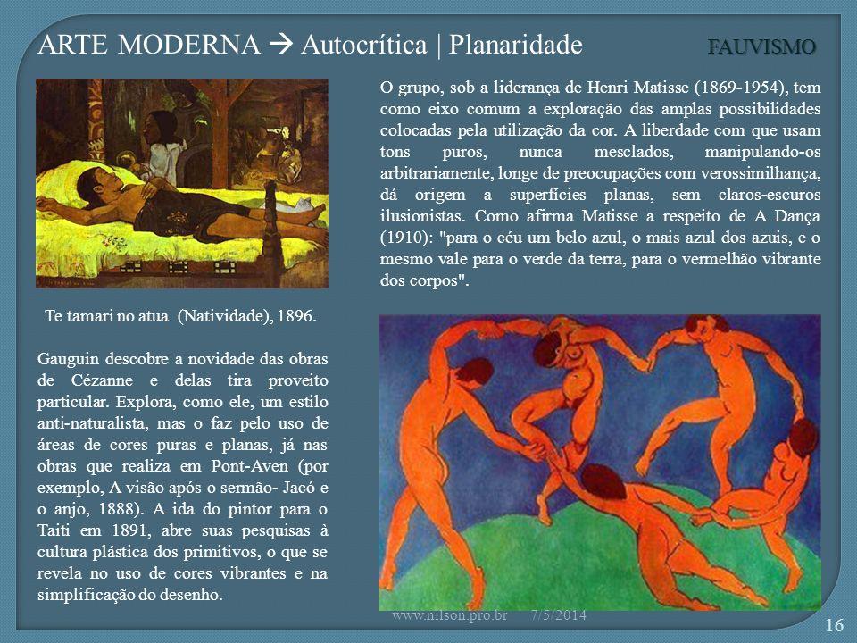 FAUVISMO Gauguin descobre a novidade das obras de Cézanne e delas tira proveito particular.
