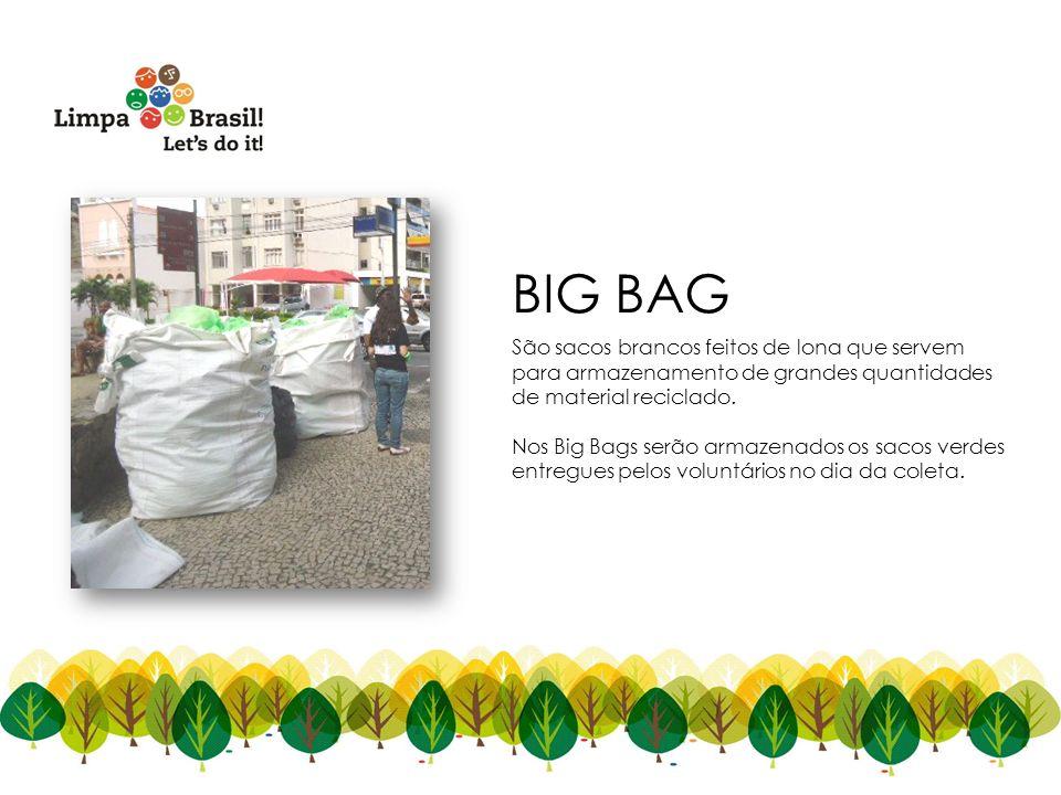 São sacos brancos feitos de lona que servem para armazenamento de grandes quantidades de material reciclado. Nos Big Bags serão armazenados os sacos v