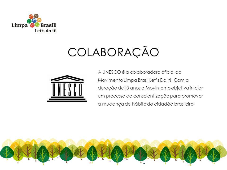 A UNESCO é a colaboradora oficial do Movimento Limpa Brasil Lets Do It!. Com a duração de10 anos o Movimento objetiva iniciar um processo de conscient