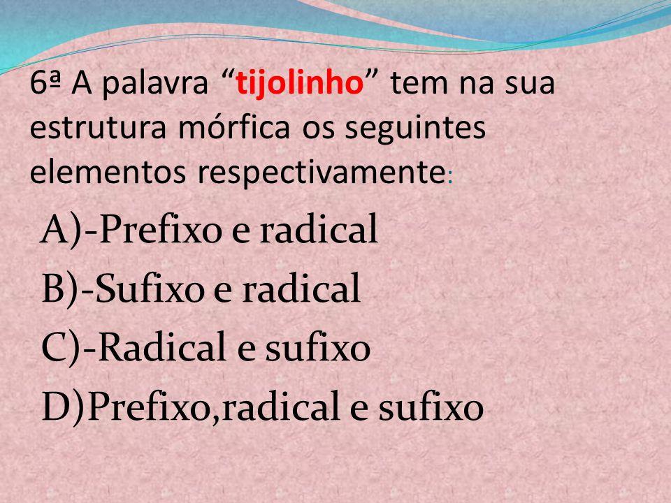 5ª A Constituição brasileira de 1891: A)Permitiu a plena democratização do país, com a superação do regime militar. B) Separou o Estado, agora republi