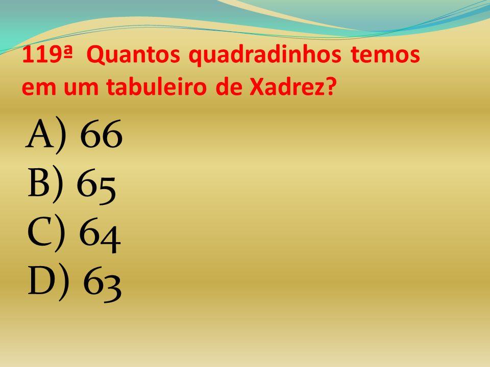 118ª Qual é o sólido que tem forma semelhante a um dado? a)Esfera b)Paralelepípedo c) Quadrado d)Cubo