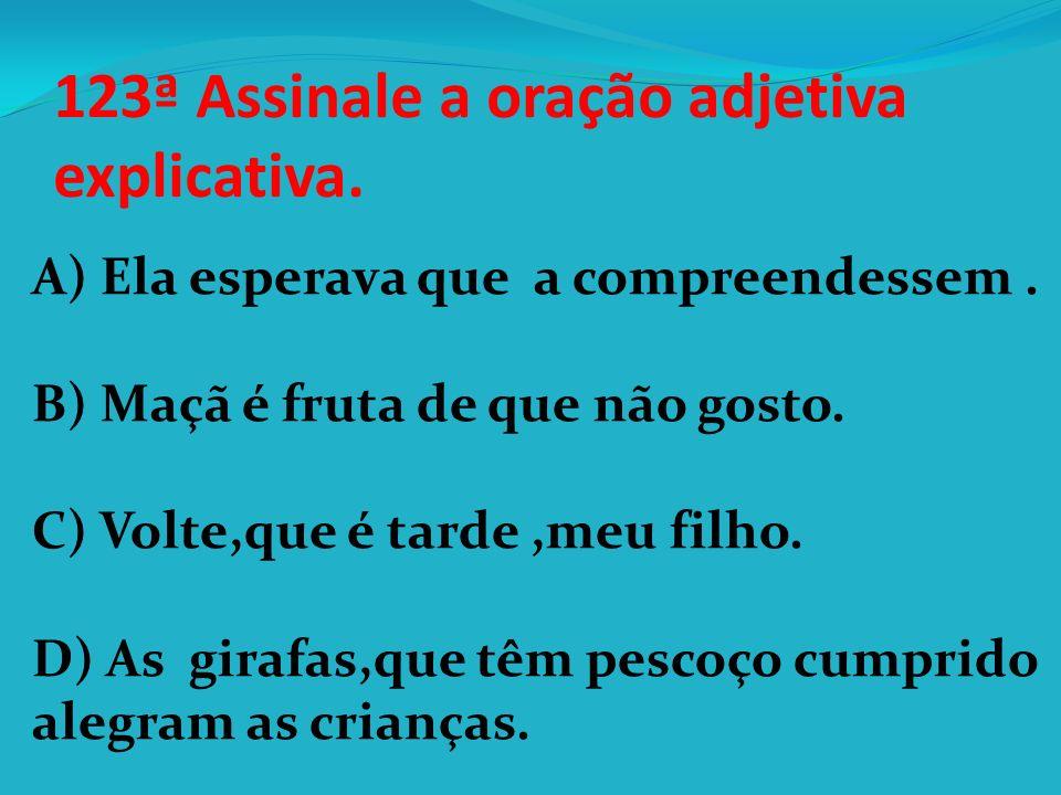 122ª Marque a alternativa em que a afirmativa é correta: A) O parnasianismo caracterizou –se no Brasil,pela busca da perfeição forma na poesia. B) O p