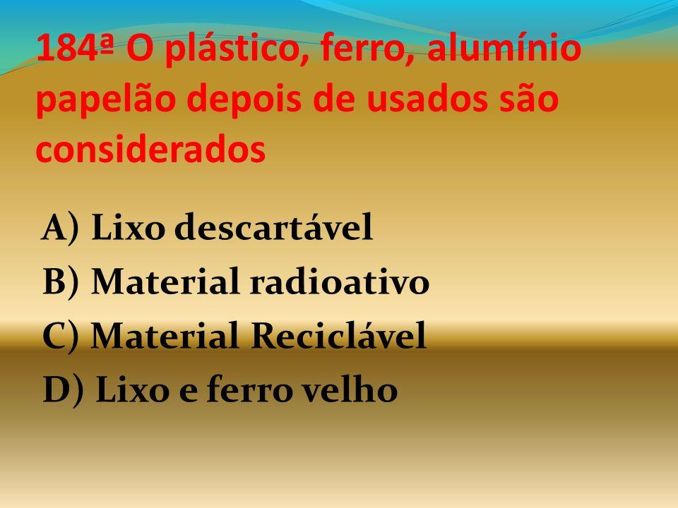 183ª Na tabela periódica o que significa Pb? A) Ferro B) Cobre C) Chumbo D) Alumínio