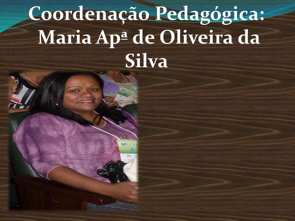 Direção Escolar: Sandra Apª de Jesus Santos Vieira