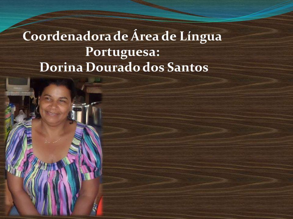 Coordenadora de Área de Língua Portuguesa: Dorina Dourado dos Santos