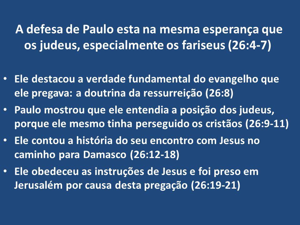 O Proposito de Paulo é conversão de vidas em todas as circunstâncias Deus protegeu Paulo, deixando-o pregar a várias pessoas para mostrar que Jesus cumpriu as profecias do Velho Testamento (26:22-23) Através da prisão de Paulo, Deus estava cumprindo a promessa feita a ele em Atos 9:15 A explicação dada por Paulo aqui, mostra que a vida, morte e ressurreição de Jesus eram necessárias para cumprir o plano e as profecias do Velho Testamento (veja Lucas 24:25-27,44-48) O Rei Agripa e Festo rejeitam a pregação do Evangelho.
