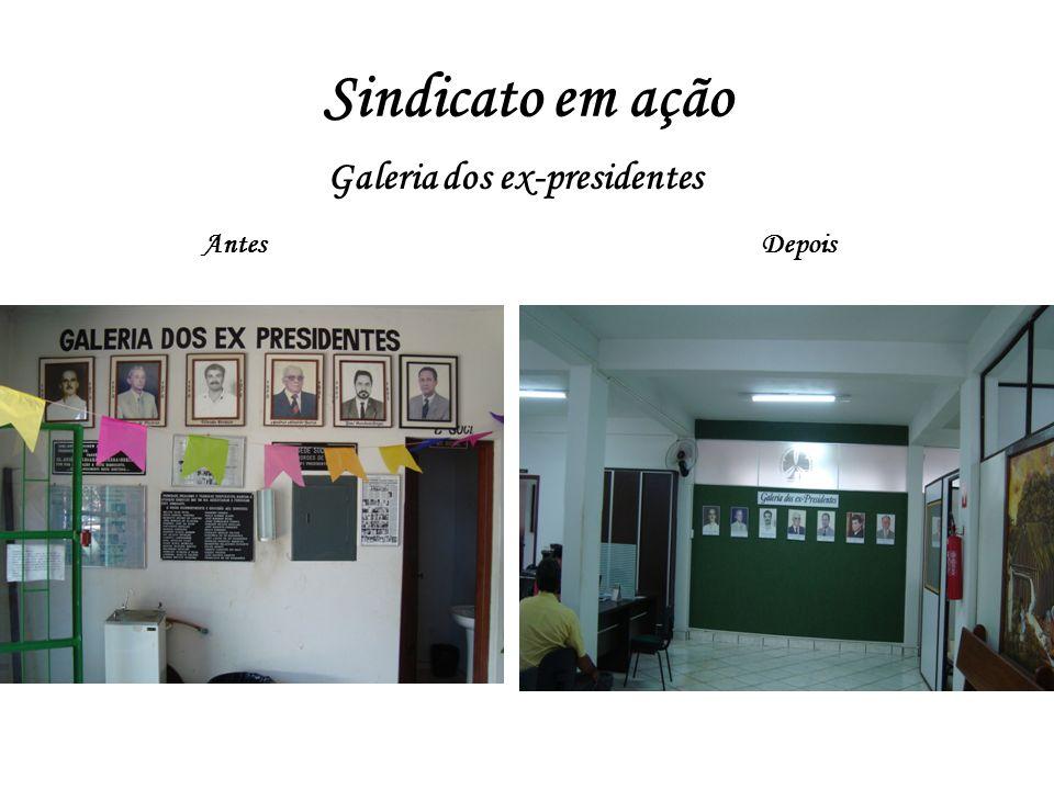 Sindicato em ação AntesDepois Galeria dos ex-presidentes