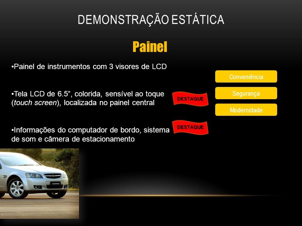 DEMONSTRAÇÃO ESTÁTICA Segurança Conveniência Modernidade Painel Painel DESTAQUE Painel de instrumentos com 3 visores de LCD Tela LCD de 6.5, colorida,