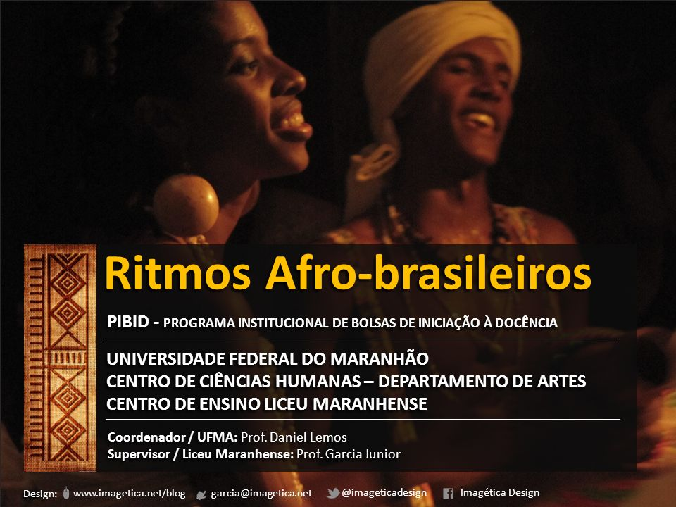 ARTE - MÚSICA PIBID / UFMA RITMOS AFRO-BRASILEIROS O samba é uma dança e um gênero musical afro-brasileiro que surgiu no início do século XX, e é encontrada em todo Brasil.