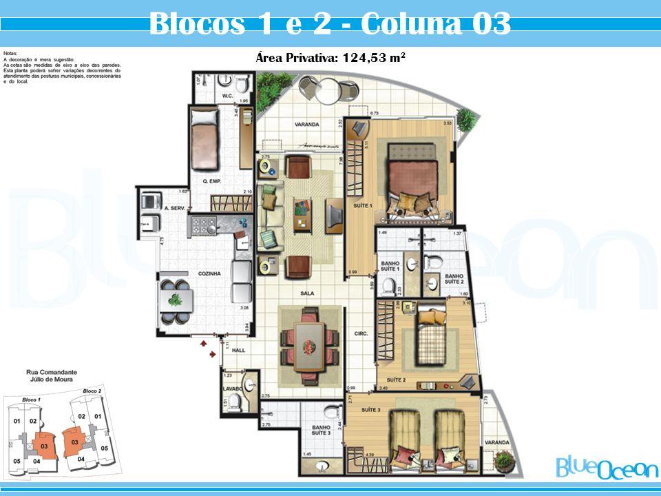 Blocos 1 e 2 - Coluna 03 Área Privativa: 124,53 m 2