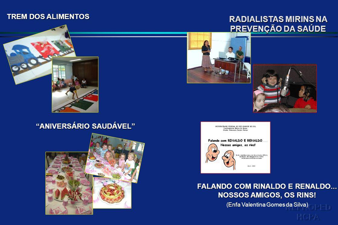 TREM DOS ALIMENTOS ANIVERSÁRIO SAUDÁVEL FALANDO COM RINALDO E RENALDO... NOSSOS AMIGOS, OS RINS! (Enfa (Enfa Valentina Gomes da Silva) RADIALISTAS MIR