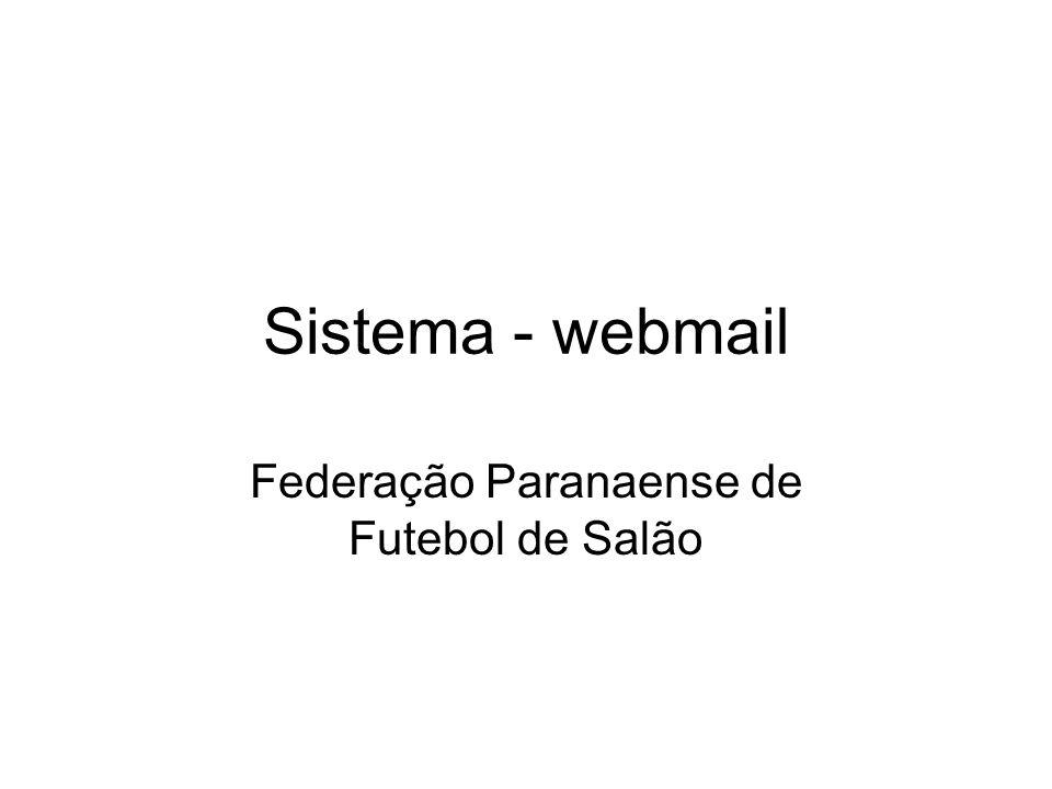 Sistema - webmail Federação Paranaense de Futebol de Salão