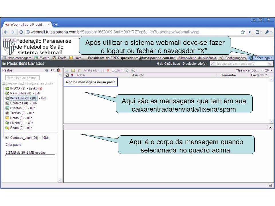 Sistema - webmail Federação Paranaense de Futebol de Salão Dúvidas e sugestões 41-3233-4571