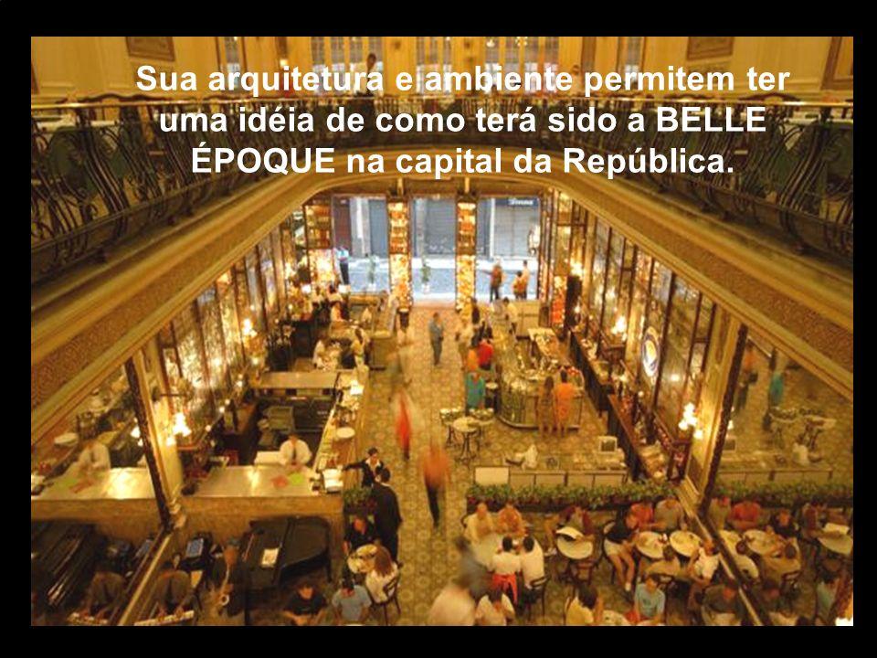 Sua arquitetura e ambiente permitem ter uma idéia de como terá sido a BELLE ÉPOQUE na capital da República.