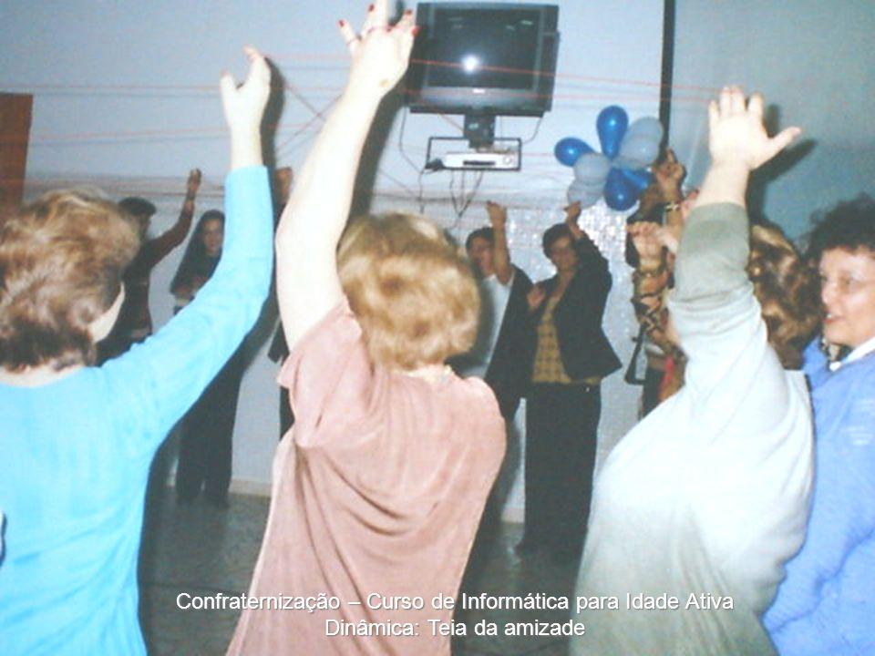 Confraternização – Curso de Informática para Idade Ativa Dinâmica: Teia da amizade