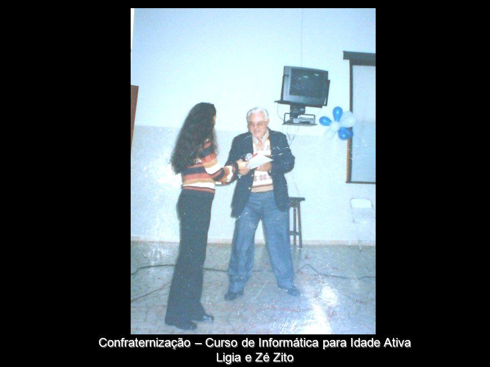 Confraternização – Curso de Informática para Idade Ativa Ligia e Zé Zito