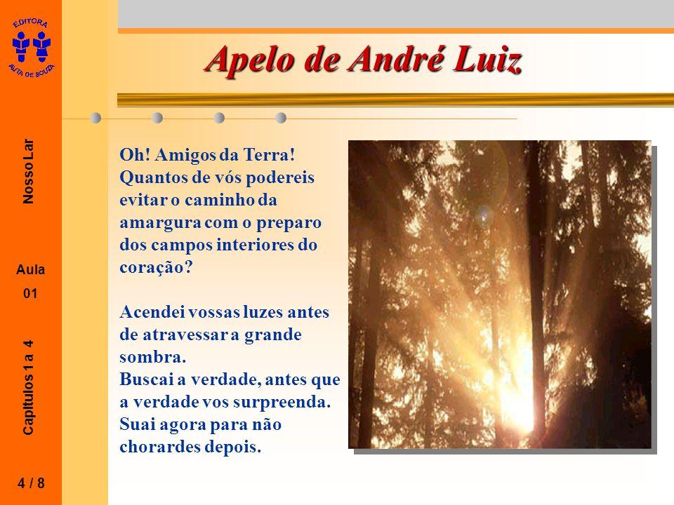 Nosso Lar Aula 01 Capitulos 1 a 4 Apelo de André Luiz 4 / 8 Oh.