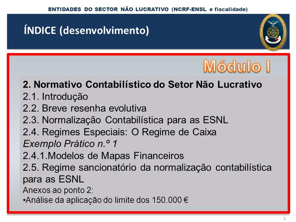 NCRF - ENTIDADES DO SECTOR NÃO LUCRATIVO Exemplo Prático n.º 19 – Quadro 10 da DM22 26 4.1.2.