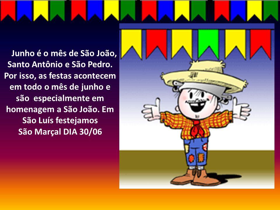 Junho é o mês de São João, Santo Antônio e São Pedro. Por isso, as festas acontecem em todo o mês de junho e são especialmente em homenagem a São João