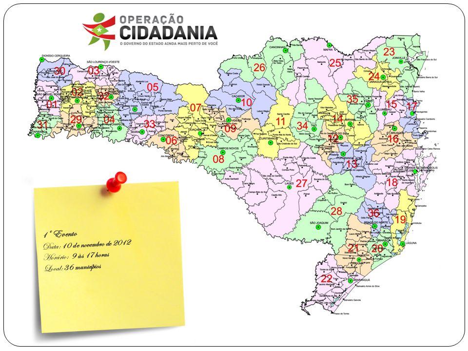 1º Evento Data: 10 de novembro de 2012 Horário: 9 às 17 horas Local: 36 municípios
