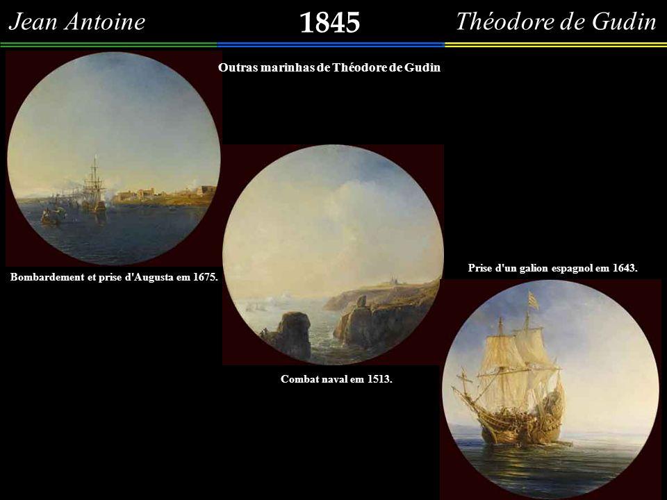 1845 Jean Antoine Théodore de Gudin Obra de imaginação, executada no século XIX, pintada pelo artista francês Jean Antoine Théodore de Gudin, e gravada por Chavane (buril, colorido a mão).