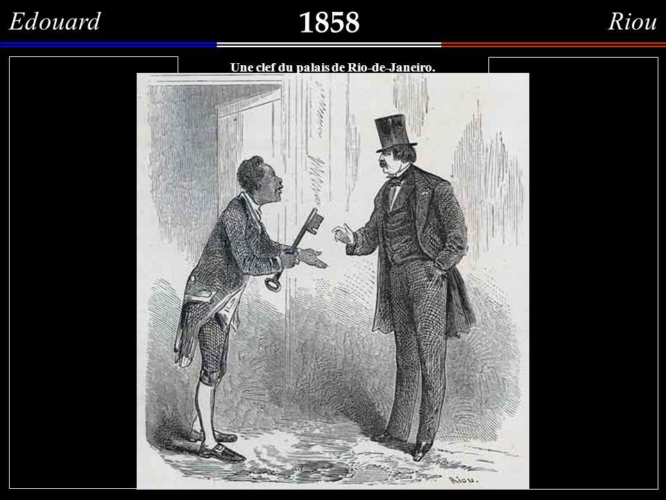 1858 Edouard Riou Um funcionário do Palácio Imperial do Rio de Janeiro, entregando a chave do mesmo Palácio a uma autoridade.