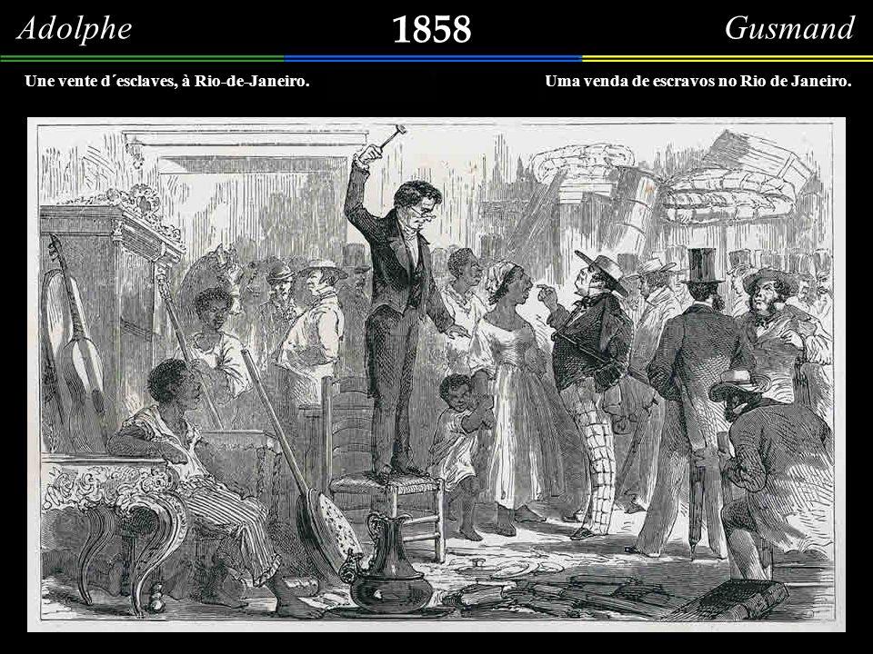 Adolphe Gusmand 1858 Une vente d´esclaves, à Rio-de-Janeiro.Uma venda de escravos no Rio de Janeiro.