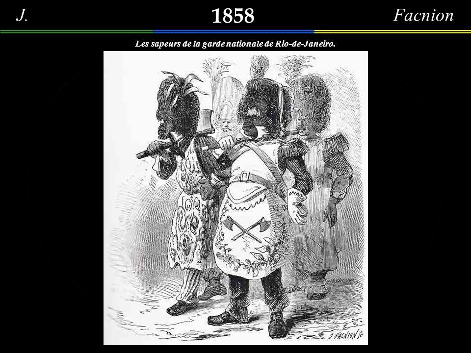 J.Facnion 1858 Les sapeurs de la garde nationale de Rio-de-Janeiro.