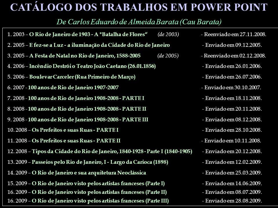CATÁLOGO DE PPS CATÁLOGO DOS TRABALHOS EM POWER POINT De Carlos Eduardo de Almeida Barata (Cau Barata) 7.
