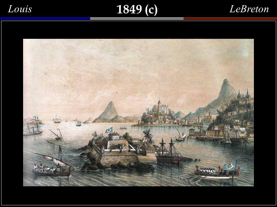 1849 (c) Louis LeBreton Ilha de Villegagnon ILHA DE VILLEGAGNON - Baía de Guanabara.