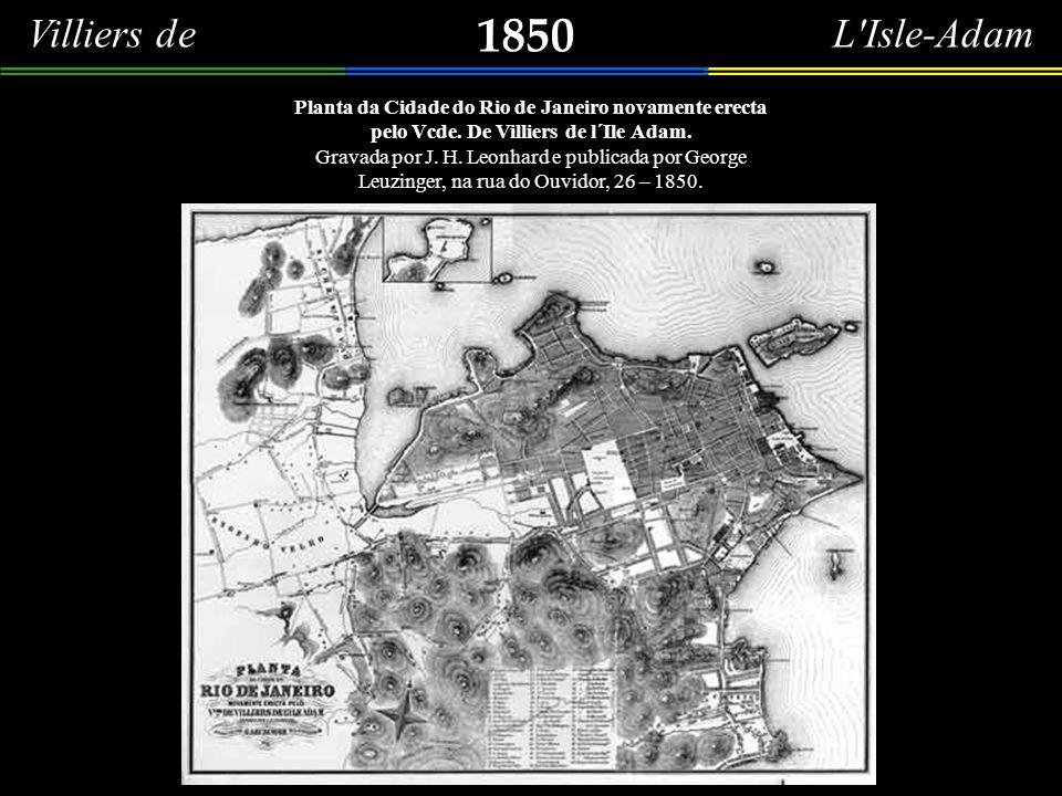 1850 Villiers de L Isle-Adam Planta da Cidade do Rio de Janeiro novamente erecta pelo Vcde.